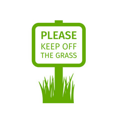 Park sign keep off the grass vector