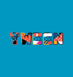 Tween concept word art vector