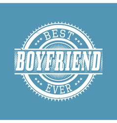Best Boyfriend Ever T-shirt Typography vector image