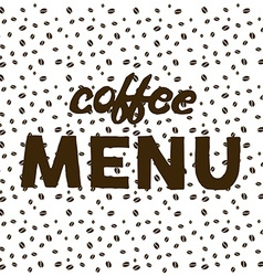 Coffee beans on white background and hand written vector image