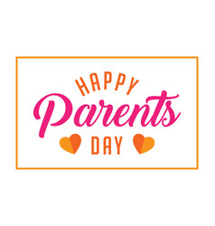 Happy parents day greetings vector