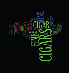 fine cigars text background word cloud concept vector image