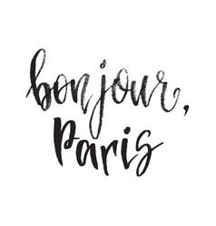 inspirational quote bonjour paris hand lettering vector image