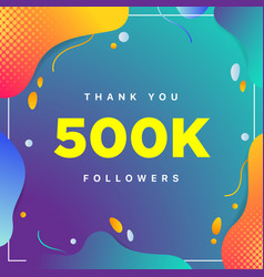 500k or 500000 followers thank you colorful vector