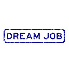 Grunge blue dream job square rubber seal stamp vector