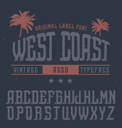 Vintage label font named west coast vector