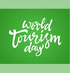 world tourism day - hand drawn brush pen vector image