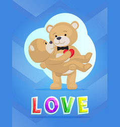 Couple teddy bears love theme placard vector