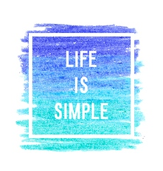 Motivation poster life is simple vector