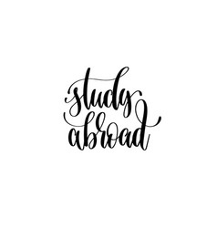 Study abroad hand written lettering quote to vector