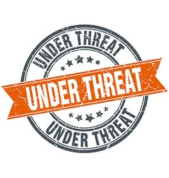 Under threat round orange grungy vintage isolated vector