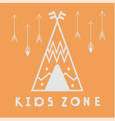 Wigwam kids zone poster teepee pattern for pillo vector