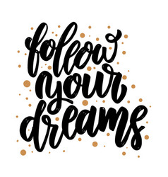 follow your dreams lettering phrase for poster vector image