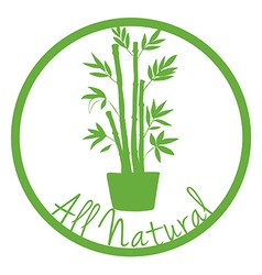An all natural label with a plant vector