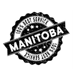 Manitoba province best service stamp with grungy vector
