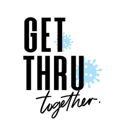 Get through this together coronavirus 2019-ncov vector