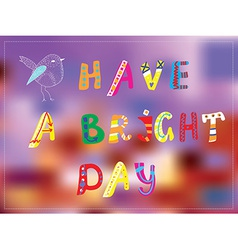 Bright day funny card for good mood vector image