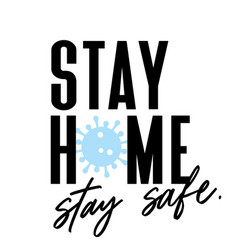 Stay home and stay safe coronavirus 2019-ncov vector