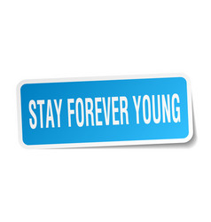 Stay forever young square sticker on white vector
