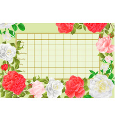 Timetable weekly schedule with roses vector