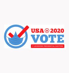 us presidential election lockdown 2020 vector image