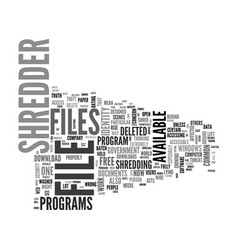 why shred files and what are good file shredder vector image vector image