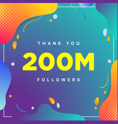 200m or 200000000 followers thank you colorful vector