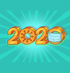 2020 year coronavirus covid19 pandemic vector image