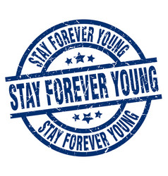 Stay forever young blue round grunge stamp vector