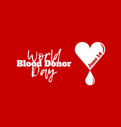 world blood donor day june 14 vector image