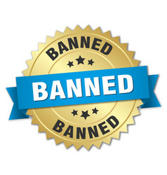 Banned 3d gold badge with blue ribbon vector