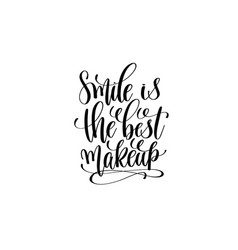 smile is the best makeup hand written lettering vector image