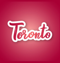 toronto - handwritten name of the canadian city vector image