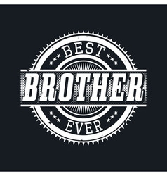 Best Brother Ever T-shirt Typography vector image vector image