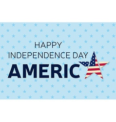 Happy Independence day greeting card flyer Happy vector image vector image