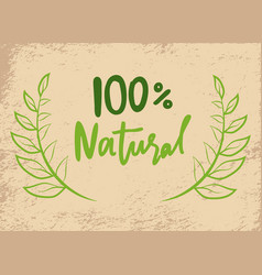 natural product 100 percent guarantee lettering vector image