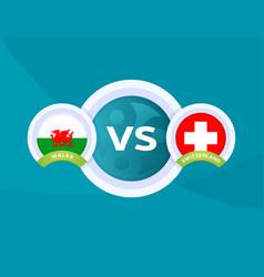 Wales vs switzerland match football 2020 vector