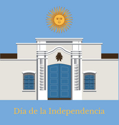 argentina independence day 9 july tucuman house vector image