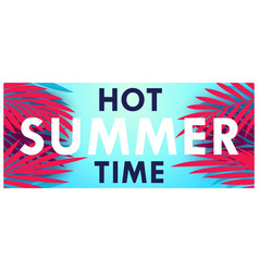 hot summer time creative banner vector image