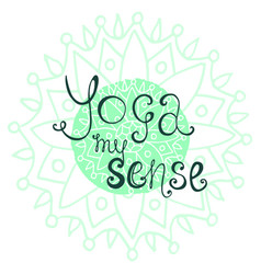 Yoga poster with calligraphic quote - yoga my vector