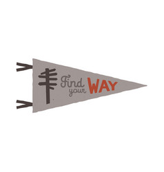 vintage hand drawn pennant template find your way vector image