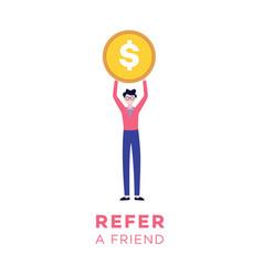 a man holding money symbol refer friend vector image