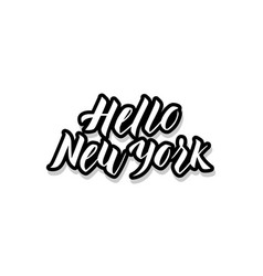 hello new york calligraphy template text for your vector image