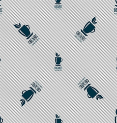 Organic natural tea sign Seamless pattern with vector image