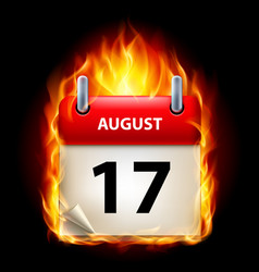 Seventeenth august in calendar burning icon on vector