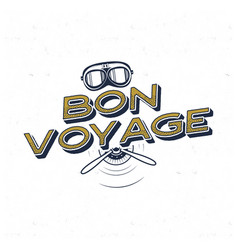 Vintage airplane poster bon voyage quote with vector