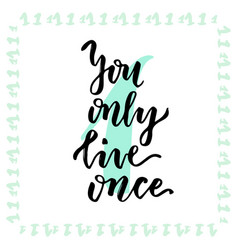 you only live once hand lettering calligraphy vector image