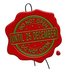 Do not open until 25 december red wax seal vector