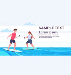 man woman surfers holding cellphones surfing on vector image