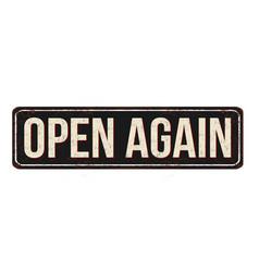 open again vintage rusty metal sign vector image